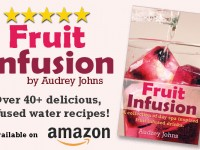 COOKBOOK ANNOUNCEMENT – Fruit Infusion Now Available in Paperback!