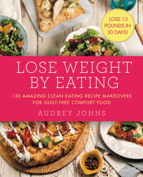 The Lose Weight by Eating Cookbook