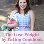 The Lose Weight by Eating Cookbook Announcement!